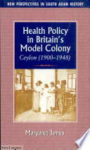 Health Policy in Britain s Model Colony