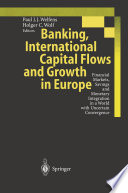 Banking  International Capital Flows and Growth in Europe