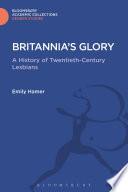 Britannia's glory : a history of 20th century lesbians