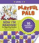Now I m Reading  Level 1  Playful Pals