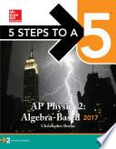 5 Steps to a 5  AP Physics 2  Algebra Based 2017