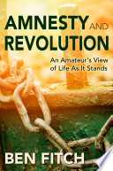 Amnesty and Revolution  An Amateur s View of Life As It Stands