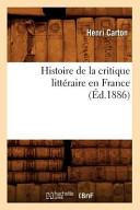 Histoire de La Critique Litteraire En France  Ed 1886