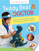 Teddy Bear Doctor  A Let s Make   Play Book