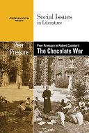 Peer Pressure in Robert Cormier s The Chocolate War