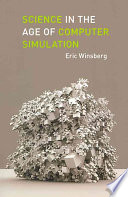 Science In The Age Of Computer Simulation book