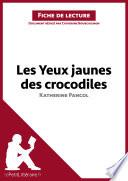 Les Yeux jaunes des crocodiles de Katherine Pancol  Fiche de lecture