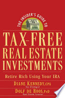 The Insider's Guide to Tax-Free Real Estate Investments And Kennedy Shows You How To