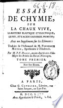Essais de Chymie  sur la chaux vive  la matiere elastique et electrique  le feu  et l acide universel primitif