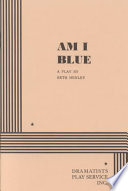am blue beth henley A curtainup la review when a distinguished playwright such as beth henley takes an artistic dive there are hard put as i am to find a single kind word.