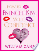 How to French Kiss with Confidence