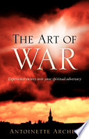 The Art of War  Experiencing Victory Aganist Your Spiritual Adversary
