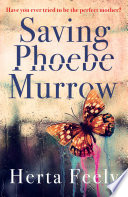 Saving Phoebe Murrow A Timeless Story Of Mothers