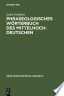 Phraseologisches Wörterbuch des Mittelhochdeutschen