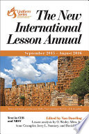 The New International Lesson Annual 2015   2016