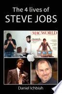 The Four Lives of Steve Jobs