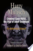 Criminal Case 40 61  the Trial of Adolf Eichmann