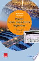 Pilotez votre plateforme logistique