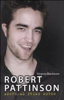 Robert Pattinson. Amore al primo morso