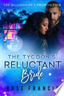 The Tycoon s Reluctant Bride  BWWM Billionaire Romance