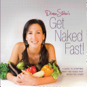 Get Naked Fast   A Guide to Stripping Away the Foods That Weigh You Down