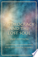 Androcracy and the Lost Soul 2nd Edition  A Quantum Look at Leptogenesis  And  A Quantum Look at    Anno Lucis