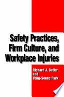 Safety Practices  Firm Culture  and Workplace Injuries