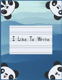 I Like to Write: Double Line Notebook for Kids - Blue Panda Eyes Double Lined Notebook If You