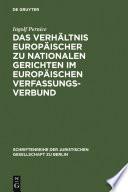 Das Verh  ltnis europ  ischer zu nationalen Gerichten im europ  ischen Verfassungsverbund