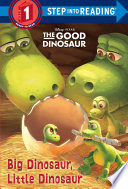 Big Dinosaur  Little Dinosaur  Disney Pixar The Good Dinosaur  Book PDF