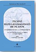 Technè dans les Dialogues de Platon