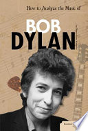 How to Analyze the Music of Bob Dylan