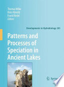 Patterns And Processes Of Speciation In Ancient Lakes book