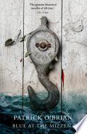 Blue at the Mizzen  Aubrey Maturin Series  Book 20