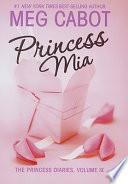 The Princess Diaries  Volume IX  Princess Mia Book PDF