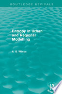 Entropy in Urban and Regional Modelling  Routledge Revivals