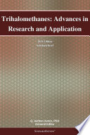 Trihalomethanes  Advances in Research and Application  2011 Edition
