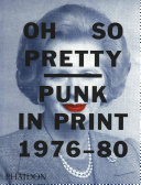 Oh So Pretty  Punk in Print 1976 1980