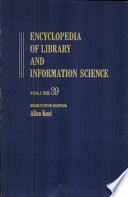 Encyclopedia of Library and Information Science Outstanding Resource In 33 Published Volumes With