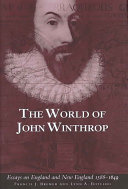 The World of John Winthrop Colony Emigrated From Stuart England To America He