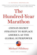 The Hundred-Year Marathon : hidden strategy fueling that country's rise –...
