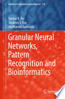Granular Neural Networks  Pattern Recognition and Bioinformatics