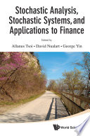 Stochastic Analysis  Stochastic Systems  and Applications to Finance