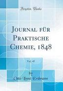Journal für Praktische Chemie, 1848, Vol. 45 (Classic Reprint)