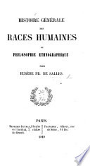 Histoire générale des races humaines; ou, Philosophie ethnographique