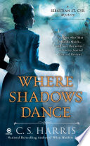 Where Shadows Dance Harris Delivers In Her Sebastian St Cyr Mystery