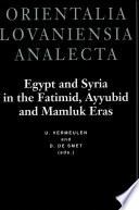 Egypt and Syria in the Fatimid  Ayyubid and Mamluk Eras