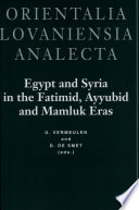 Egypt and Syria in the Fatimid, Ayyubid and Mamluk Eras