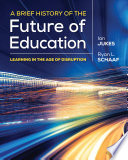 A Brief History Of The Future Of Education