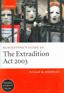 Blackstone s Guide to the Extradition Act 2003